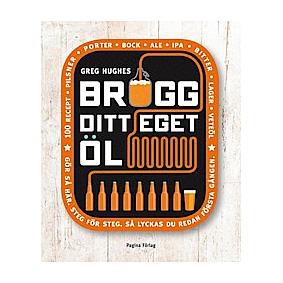 Brygg ditt eget öl (Greg Huges)