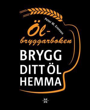 Ölbryggarboken - brygg ditt öl hemma